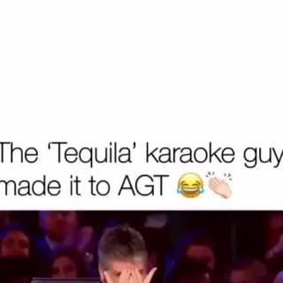 The 'Tequila' karaoke guy, made it to AGT c5