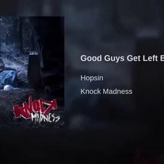 Good Guys Get Left Behind, Hopsm