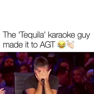 """The """"Tequila"""" karaokQ guy, made it to AGT'É"""