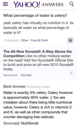 E Yahoo Answers Q What Percentage Of Water Is Celery Yeah Celery Has Virtually No Nutrition In It Its Basically All Water So What Percentage Of Water Is It The Aii New Sonata