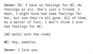 Seven: OK, I have no feelings for MC  No feelings at all