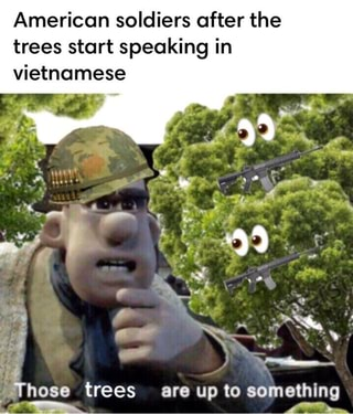 American soldiers after the trees start speaking in