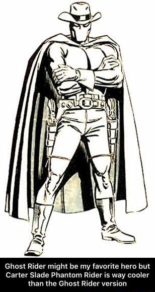 Ghnsl Rider migm be my mama hero but caner Slade Phantom