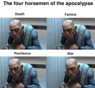 The four horsemen of the apocalypse Death - iFunny :)