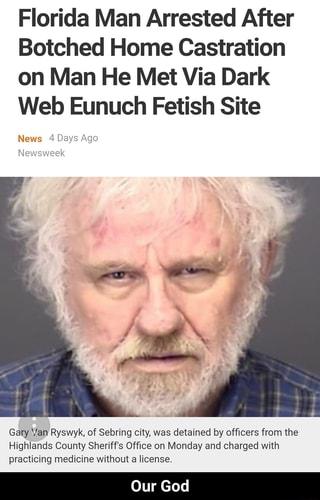 Florida Man Arrested After Botched Home Castration On Man He
