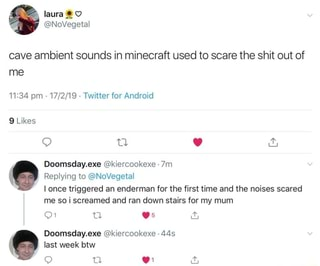 Cave ambient sounds in minecraft used to scare the shit out
