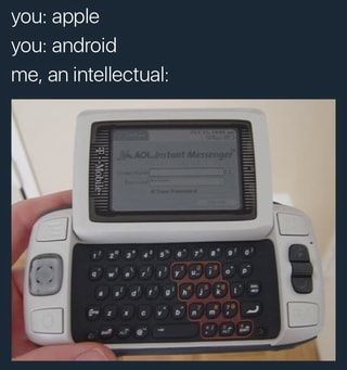 You Apple You Android Intellectual Ifunny