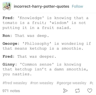 incorrect harry potter quotes follow fred knowledge is