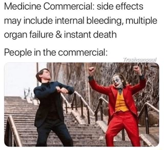 Medicine Commercial: side effects may include internal