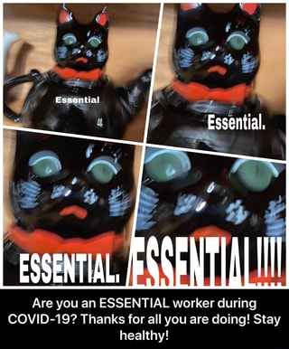 Are you an ESSENTIAL worker during COVID-19? Thanks for ...