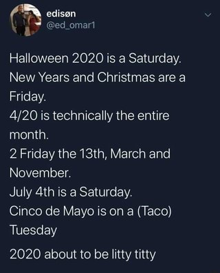 Going From Halloween To Christmas 2020 Meme Halloween 2020 is a Saturday. New Years and Christmas are a Friday