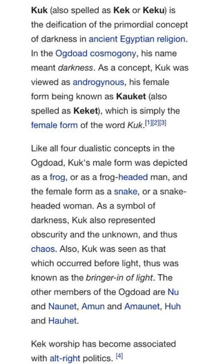 Kuk (also spelted as Kek or Keku) is the deification cf the