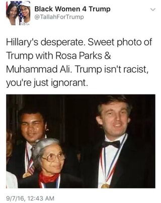 Hillary S Desperate Sweet Photo Of Trump With Rosa Parks