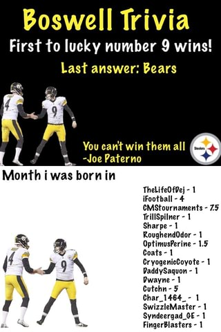 Boswell Trivia First 'ro lucky number 9 wins! Last answer: Bears Mon
