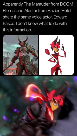 Apparently The Marauder From Doom Eternal And Alastor From Hazbin Hotel Share The Same Voice Actor Edward Basco I Don T Know What To Do With Ifunny