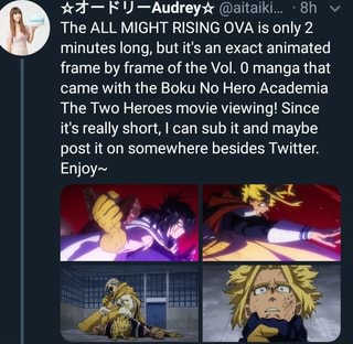 The All Might Rising Ova Is Only 2 Minutes Long But It S An Exact Animated Frame By Frame Of The Vol O Manga That Came With The Boku No Hero Academia The