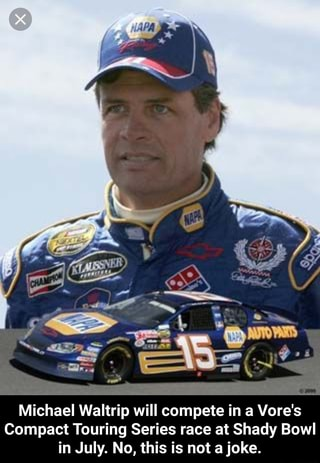 Michael Waltrip will compete in a Vore's Compact Touring Series race