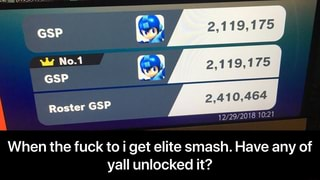 When the fuck to i get elite smash  Have any of yall