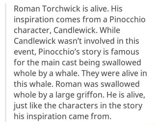 Roman Torchwick is alive  His inspiration comes from a Pinocchio