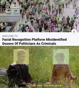 DISCLOSE.TV Facial Recognition Platform Misidentified Dozens Of Politicians As Criminals Stay the - iFunny :)