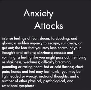 Anxiety Attacks intense feelings of fear, doom, foreboding ...