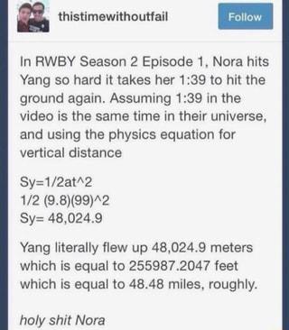 In RWBY Season 2 Episode 1, Nora hits Yang so hard it takes