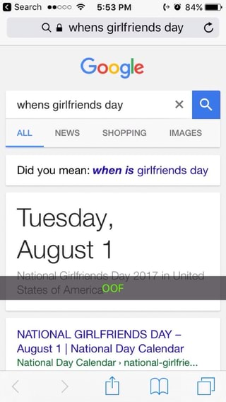 Go gle whens girlfriends day X Did you mean: when is