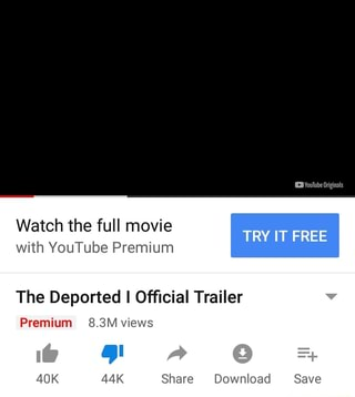 """With YouTube Premium TRY"""" FREE The Deported I Official"""