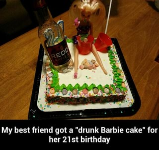 Fantastic My Best Friend Got A Drunk Barbie Cake For Her 21St Birthday Funny Birthday Cards Online Bapapcheapnameinfo