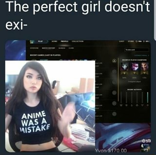 The Perfect Girl Doesn T Exi Ifunny