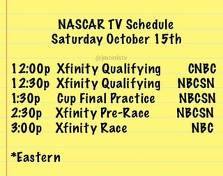 NASCAR TV Schedule Saturday October 15'th 12:00p Xfini'ry