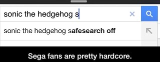 Sonic The Hedgehog Sl Sonic The Hedgehog Safesearch Off Sega Fans Are Pretty Hardcore Ifunny
