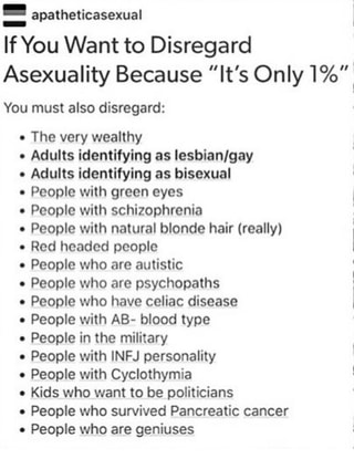 apatheticasexual - If You Want to Disregard Asexuality