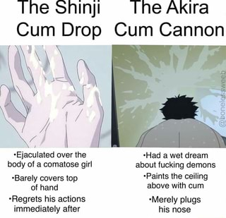 The Shinji The Akira Cum Drop Cum Cannon Ejaculated Had A Wet Dream Body Of A Comatose Girl About Fucking Demons Of Hand Above With Cum Regrets His Actions Merely Plugs Immediately