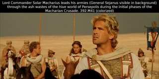 Lord Commander Solar Macharius Leads His Armies General Sejanus Visible In Background Through The Ash Wastes Of The Hive World Of Persepolis During The Initial Phases Of The Macharian Crusade 392 M41 Coiorized Ifunny