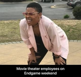 Movie Theater Employees On Endgame Weekend Movie Theater Employees On Endgame Weekend Ifunny