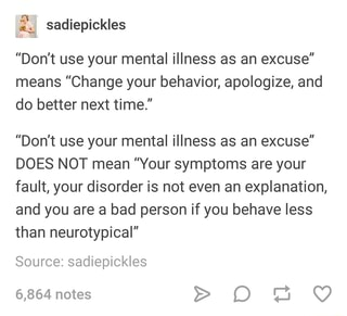 Don't use your mental illness as an excuse