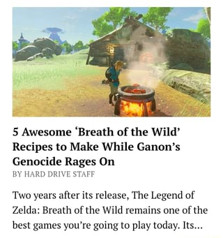 """5 Awesome """"Breath of the Wild' Recipes to Make While Ganon's"""