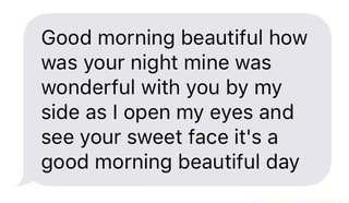 Good morning beautiful how was your night mine was wonderful