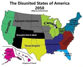 Map Of America 2050.The Disunited States Of America 2050 Map By Ammiun Ifunny