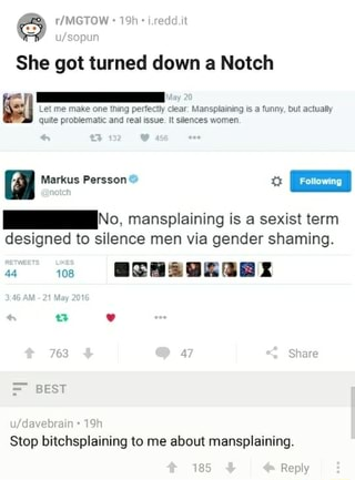 She got turned down a Notch   -No, mansplaining is a sexist
