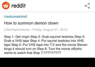 reddit r/welcometohell How to summon demon clown Step 1: Get virgin