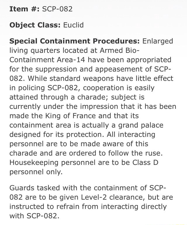 Item Scp 082 Object Class Euclid Special Containment Procedures Enlarged Living Quarters Located At Armed Bio Containment Area 14 Have Been Appropriated For The Suppression And Appeasement Of Scp 082 While Standard Weapons After anomaly 082 lost way too much during battles, the god of anomalies, anomaly 666 has been watching every battle of 082 item scp 082 object class euclid