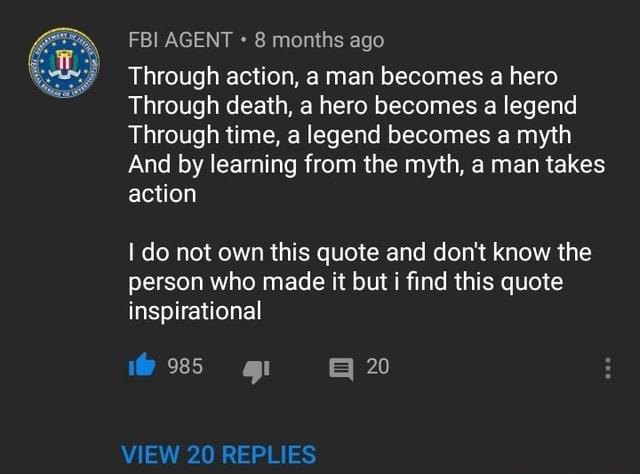 Ago Through Action A Man Becomes A Hero Through Death A Hero Becomes A Legend Through Time A Legend Becomes A Myth And By Learning From The Myth A Man Takes Action
