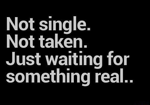 not single not taken just waiting for something real meaning in tamil