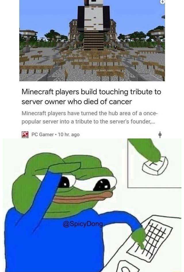 Minecraft Players Build Touching Tribute To Server Owner Who Died Of Cancer Mlnecrafl Players Have Turned He Hub Area Of A Once Popular Server Mto A Tribute To Lhe Server S Founder