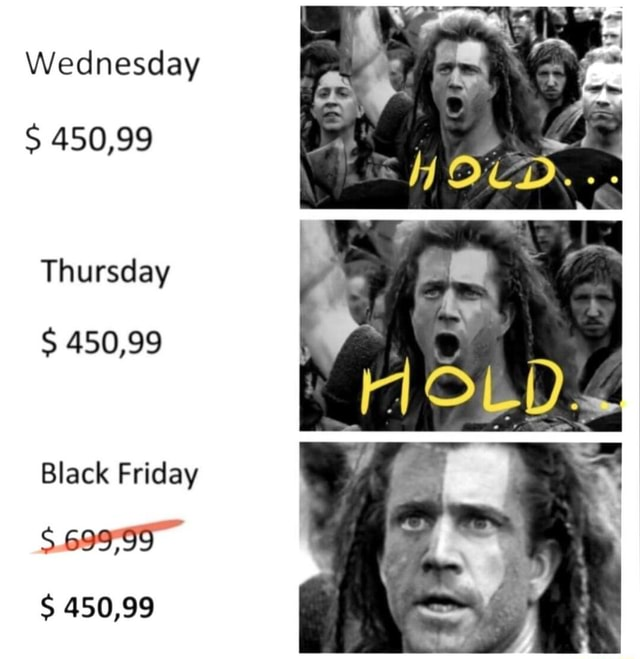 Wednesday 450 99 Thursday 450 99 Black Friday 450 99 Ifunny