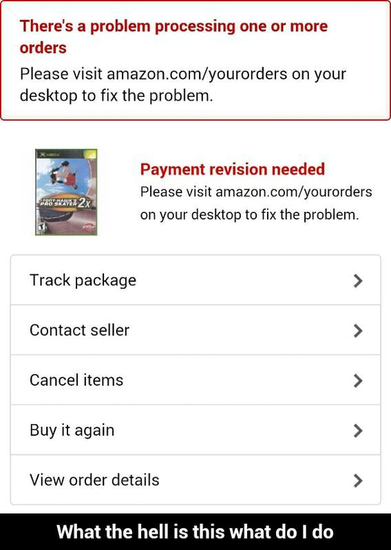 There S A Problem Processing One Or More Orders Please Visit Amazon Com Yourorders On Your Desktop To Fix The Problem Payment Revision Needed Please Visit Amazon Com Yourorders On Your Desktop To Fix The Problem