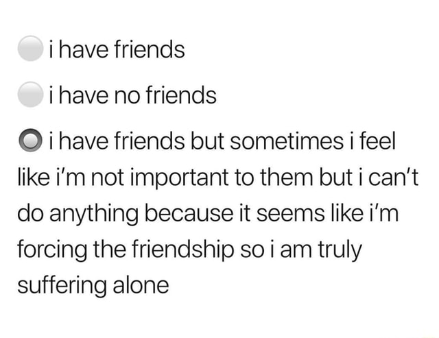 Why i have no friends