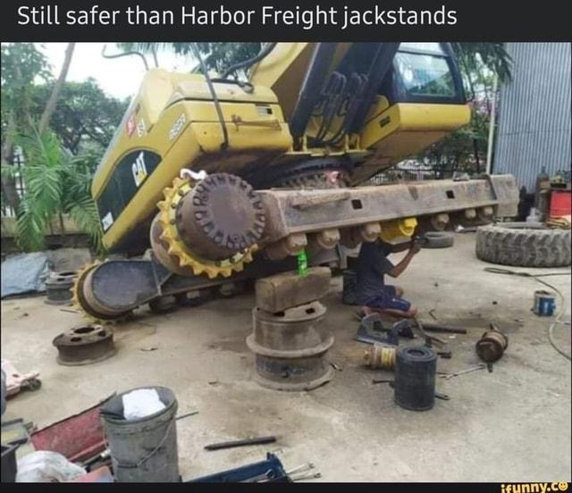 Still safer than Harbor Freight jackstands - )